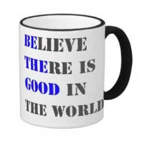 believe-the-is-good-mug