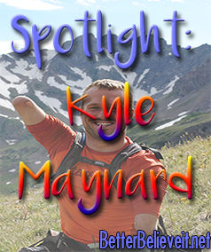 Spotlight Kyle Maynard. The Power of Belief