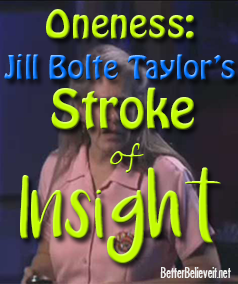 Jill Bolte Taylor's stroke of insight tells us about the feeling of oneness