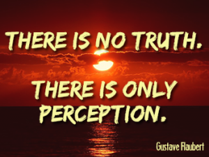 there-is-no-truth-only-perception